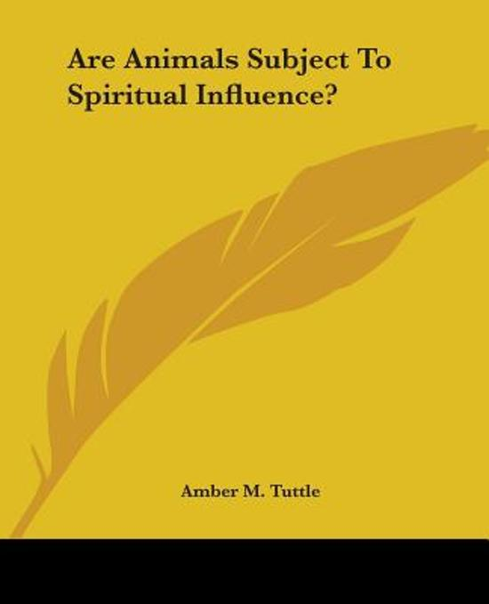 Are Animals Subject to Spiritual Influence?