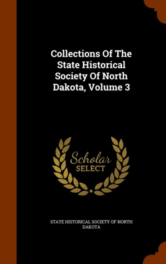 Collections of the State Historical Society of North Dakota, Volume 3