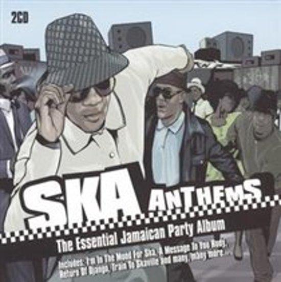 Ska Anthems: The Essential Jamaican Party Album