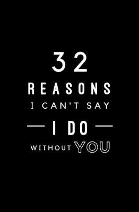 32 Reasons I Can't Say I Do Without You: Fill In Prompted Memory Book