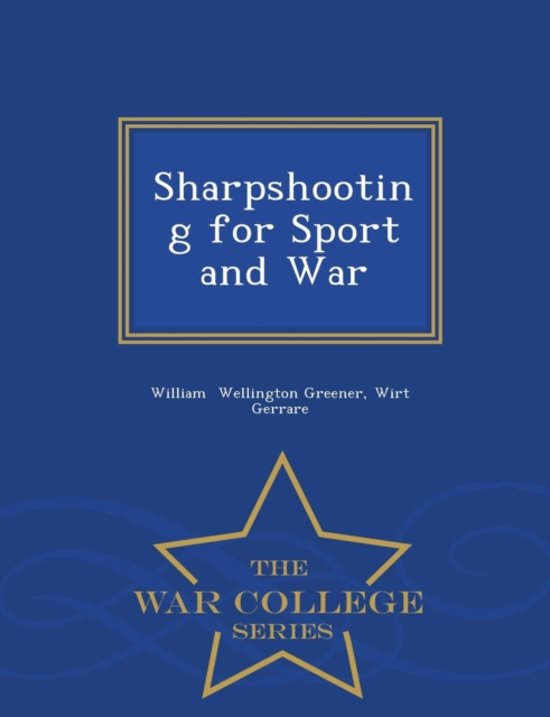 Sharpshooting for Sport and War - War College Series