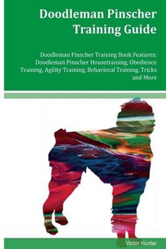 Doodleman Pinscher Training Guide Doodleman Pinscher Training Book Features