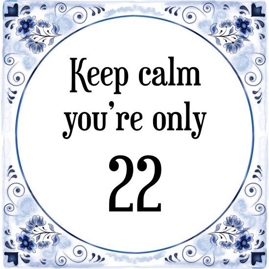 verjaardag 22 jaar bol.| Verjaardag Tegeltje met Spreuk (22 jaar: Keep calm you  verjaardag 22 jaar