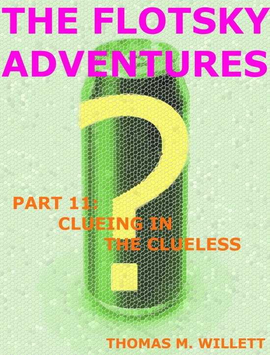 The Flotsky Adventures: Part 11 - Clueing in the Clueless