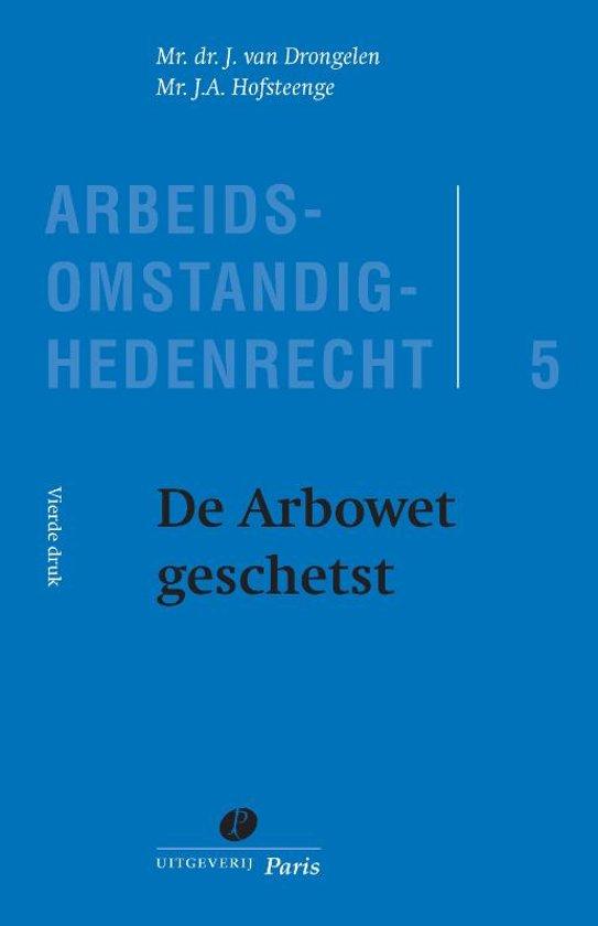 Boek cover Arbeidsomstandighedenrecht 5 - De Arbowet geschetst van J. van Drongelen (Onbekend)