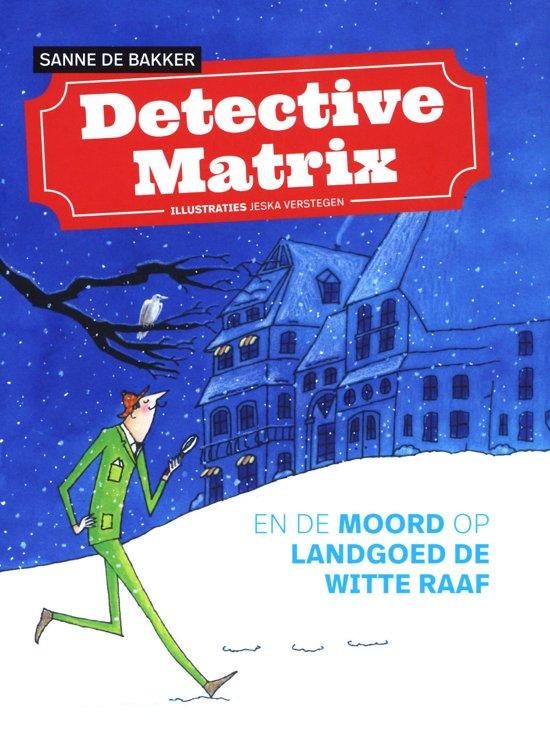Detective Matrix en de moord op landgoed De Witte Raaf