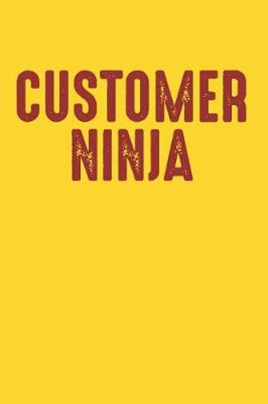 Customer Ninja: Gag Blank Lined Notebook for Customer Service Agent - 6x9 Inch - 120 Pages