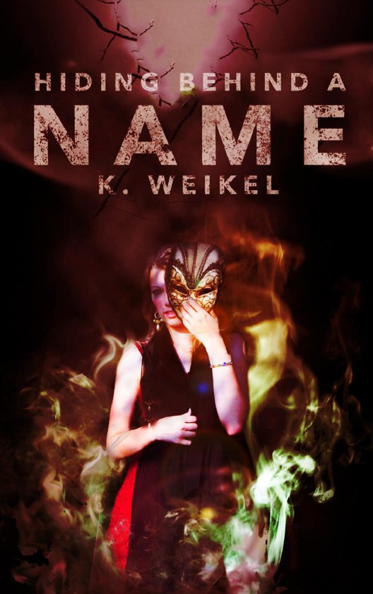 Hiding Behind A Name (The Maskless Trilogy #2)