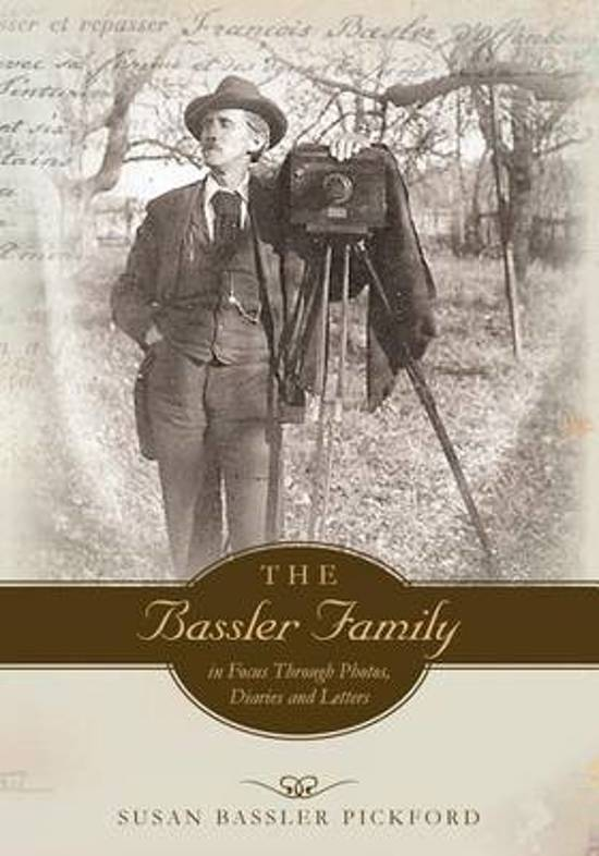The Bassler Family in Focus Through Photos, Diaries and Letters