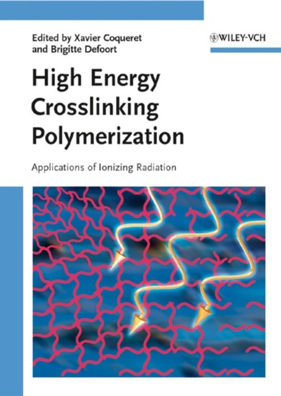 High Energy Crosslinking Polymerization