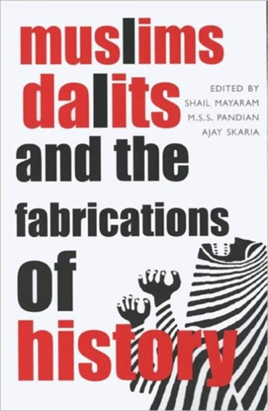 Muslims, Dalits, and the Fabrications of History