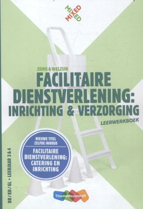 Mixed Facilitaire dienstverlening inrichting en verzorging Leerwerkboek