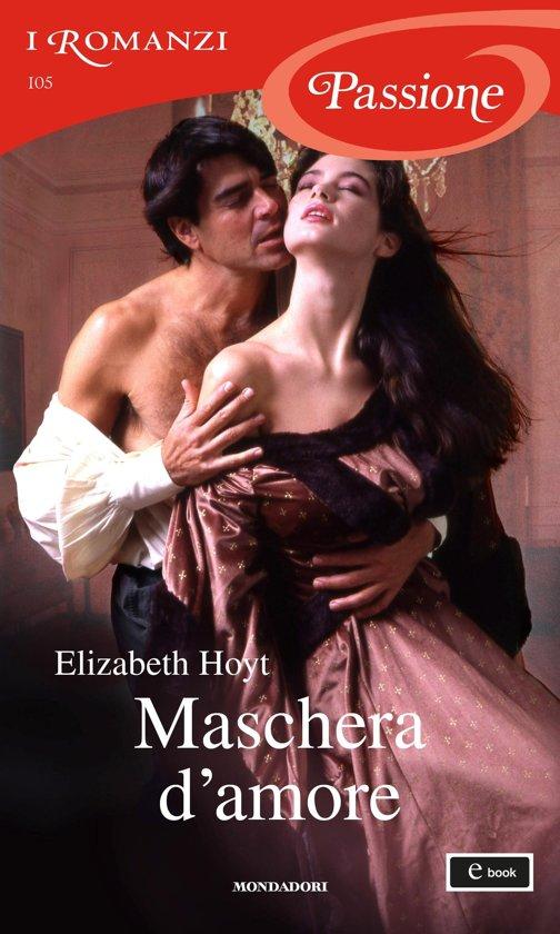 Bolcom Maschera Damore I Romanzi Passione Ebook Elizabeth
