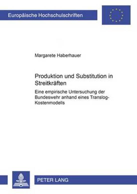 Produktion Und Substitution in Streitkraeften