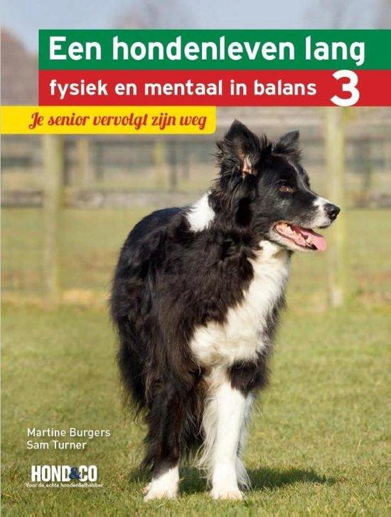 Een hondenleven lang fysiek en mentaal in balans 3. Je senior vervolgt zijn weg.