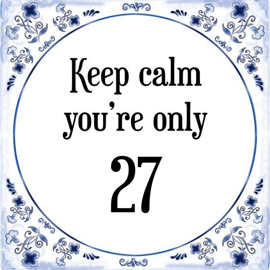 27 jaar bol.| Verjaardag Tegeltje met Spreuk (27 jaar: Keep calm you  27 jaar