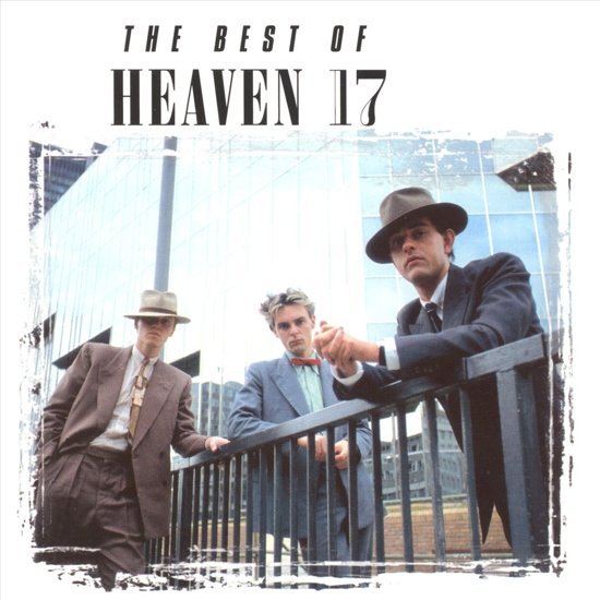 The Best of Heaven 17: Higher & Higher