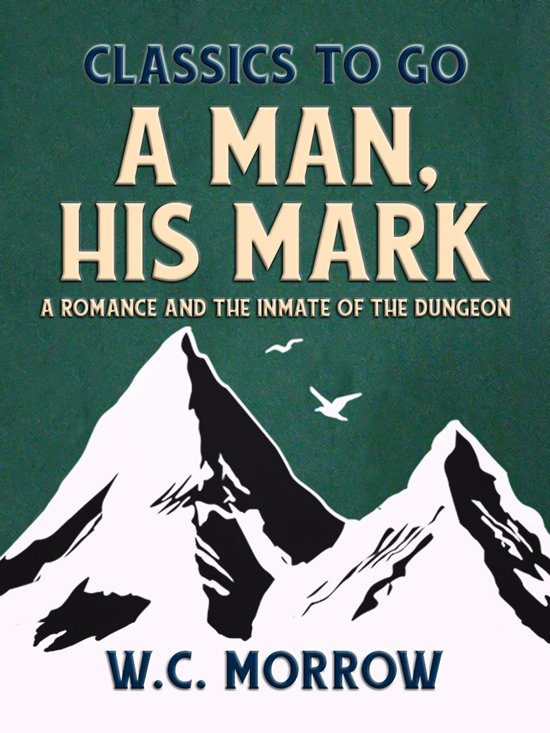 A Man, His Mark, A Romance And The Inmate Of The Dungeon