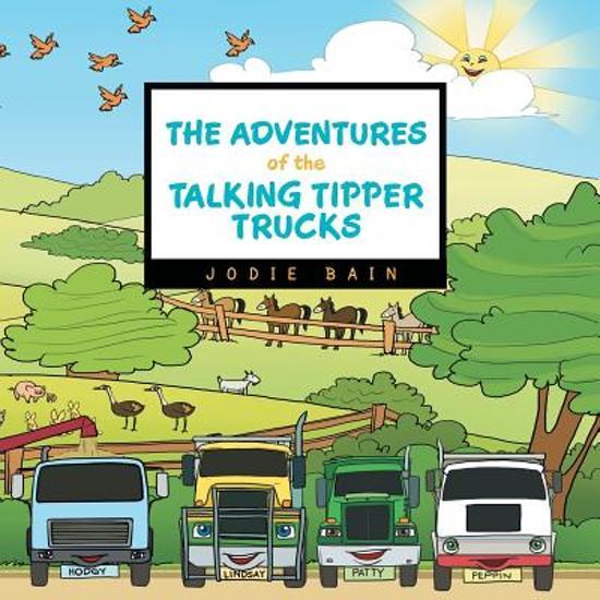 Bol The Adventures Of The Talking Tipper Trucks Jodie Bain