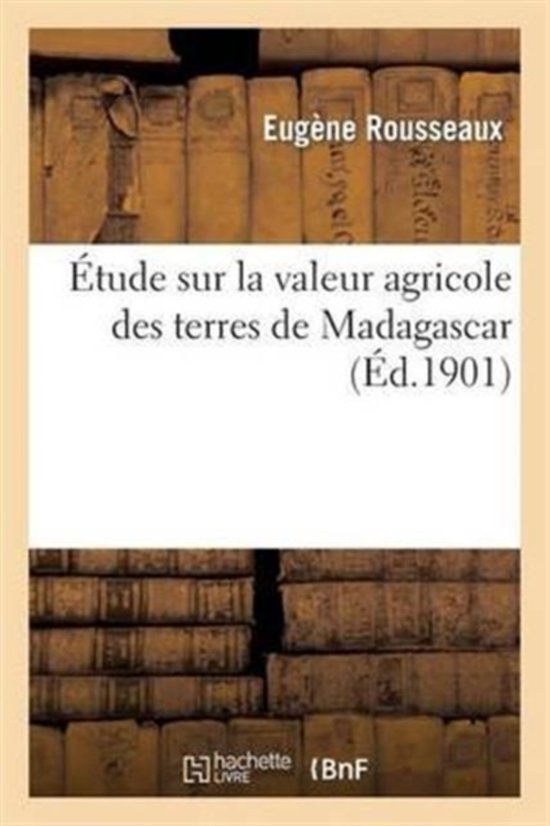�tude Sur La Valeur Agricole Des Terres de Madagascar