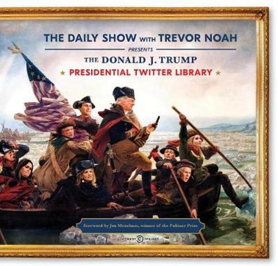 The Donald J. Trump Presidential Twitter Library - The Daily Show With Trevor Noah