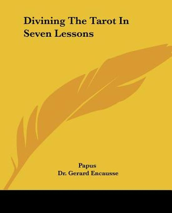 Divining the Tarot in Seven Lessons