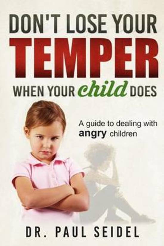 Don't Lose Your Temper When Your Child Does
