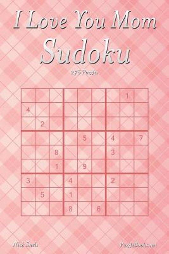 Bolcom I Love You Mom Sudoku 276 Logic Puzzles 9781530187843