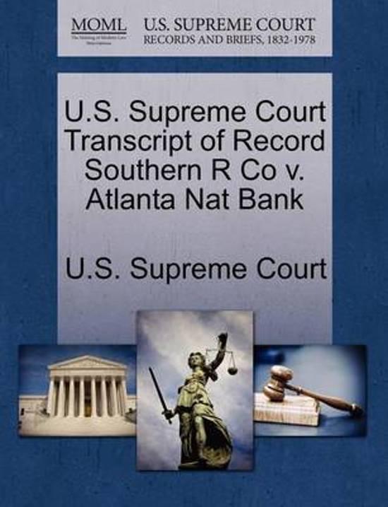 U.S. Supreme Court Transcript of Record Southern R Co V. Atlanta Nat Bank