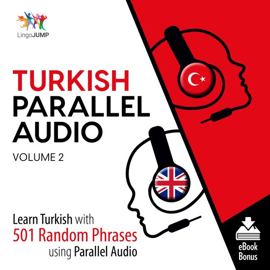 Turkish Parallel Audio - Learn Turkish with 501 Random Phrases using Parallel Audio - Volume 2