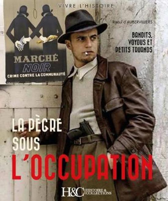 Boek cover La PeGRE Sous lOccupation Bandits, Voyous Et Petits Truands van Raoul dAubervilliers (Paperback)