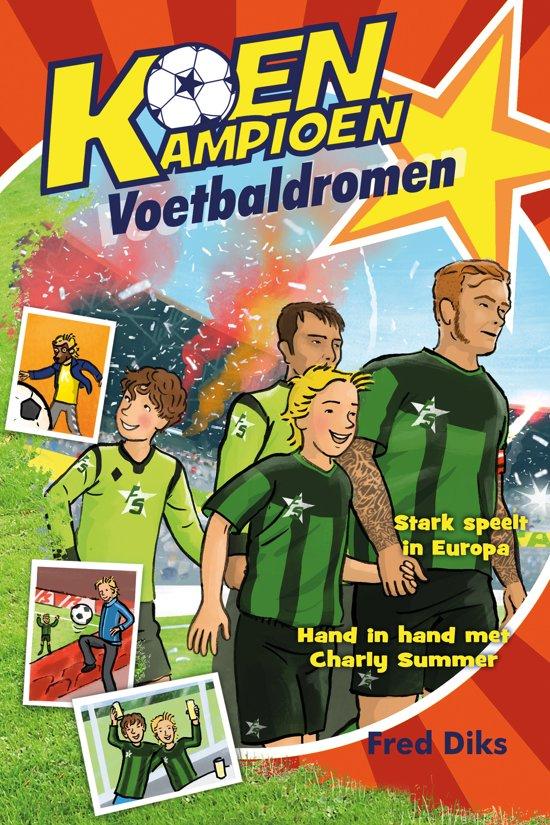 Boek cover Koen Kampioen - Voetbaldromen van Fred Diks (Hardcover)