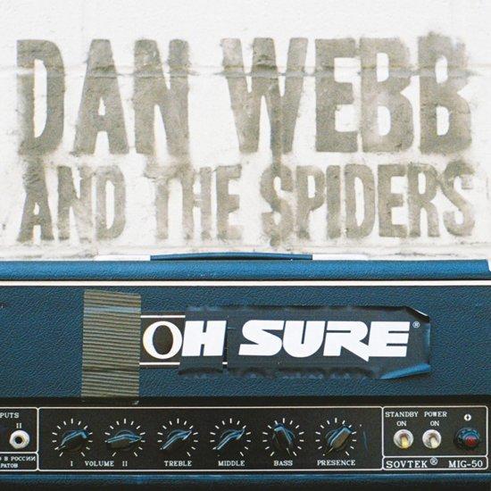 Dan Webb & The Spiders - Oh Sure