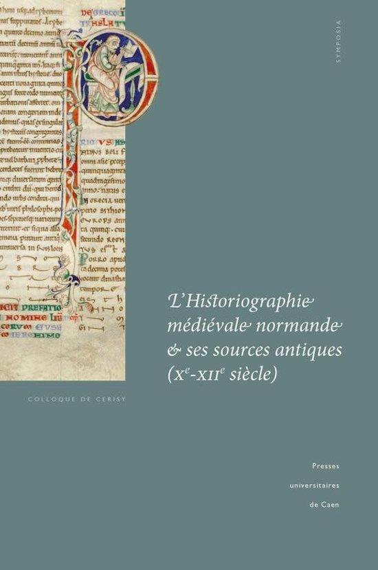 Boek cover LHistoriographie médiévale normande et ses sources antiques (Xe-XIIe siècle) van  (Onbekend)