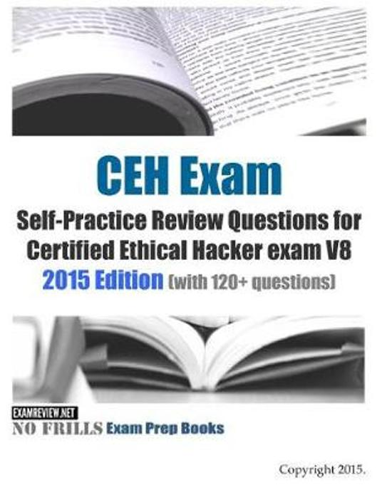 CEH Exam Self-Practice Review Questions for Certified Ethical Hacker exam V8