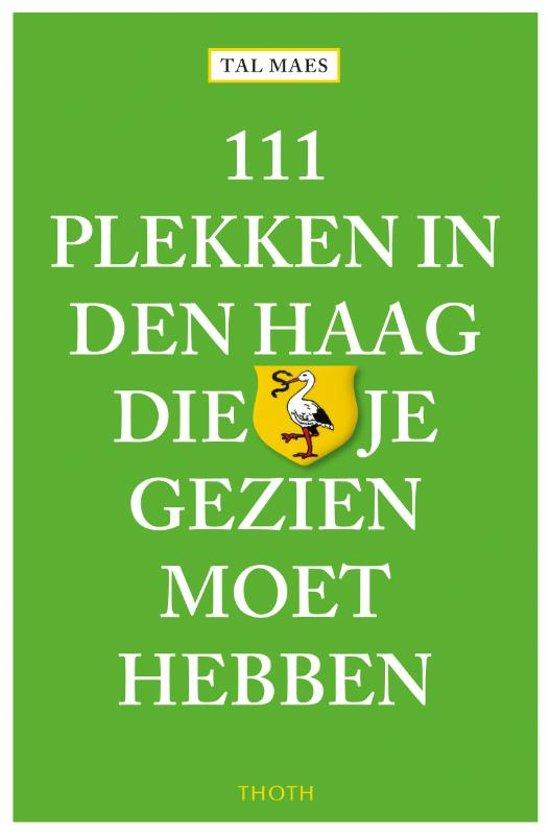 111 plekken in Den Haag die je gezien moet hebben