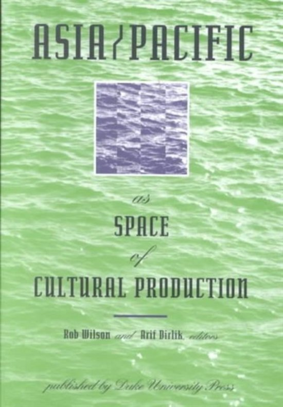 Asia/Pacific as Space of Cultural Production