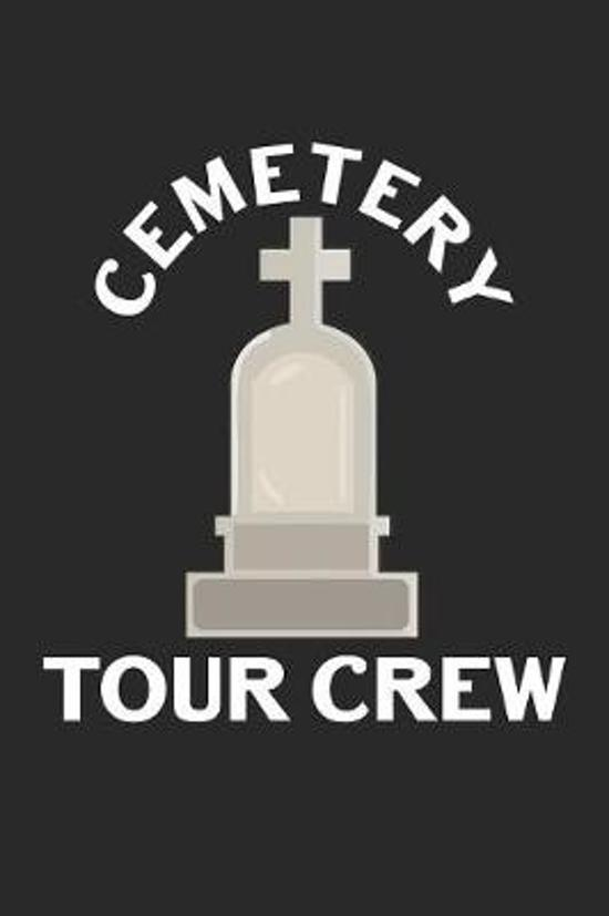 Cemetery Tour Crew: Graveyard Dot Grid Journal, Diary, Notebook 6 x 9 inches with 120 Pages