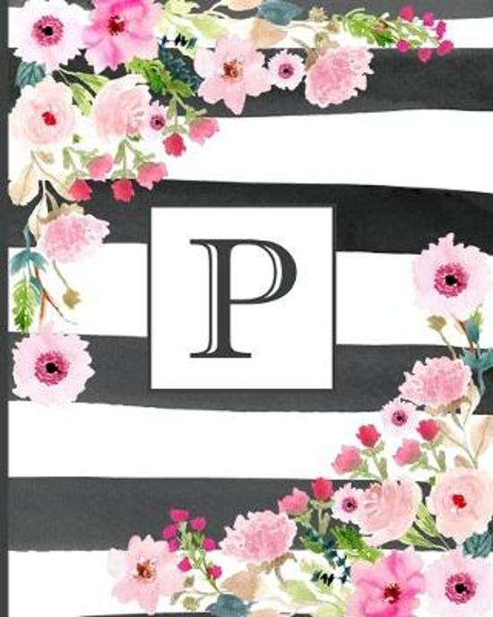 P: Pretty Monogram Initial Letter P Lined Notebook for Women or Girls to Write In - Black & White Stripes with Floral Des