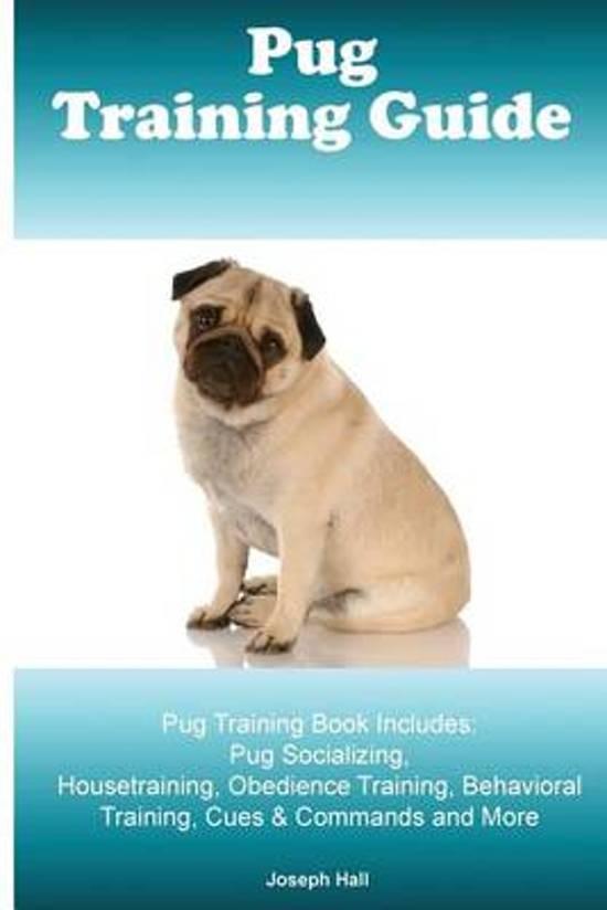 Pug Training Guide. Pug Training Book Includes