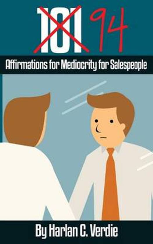 94 Affirmations for Mediocrity for Salespeople