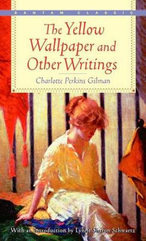 an overview of the life influences in the writing of the yellow wallpaper by charlotte perkins gilma