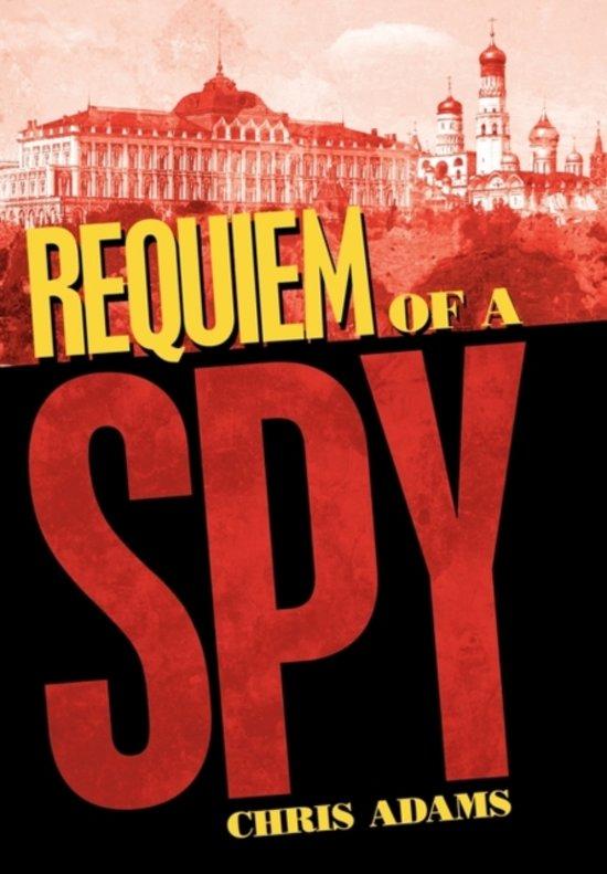 Bol Requiem Of A Spy Chris Adams 9781452044330 Boeken