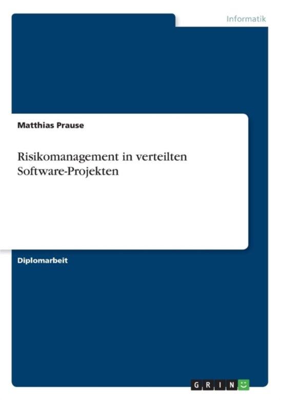 Risikomanagement in Verteilten Software-Projekten