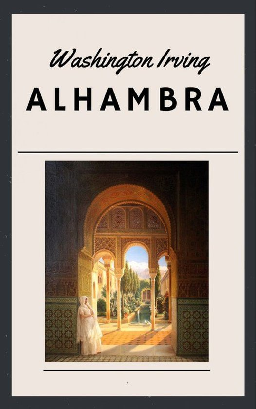 Washington Irving: Alhambra