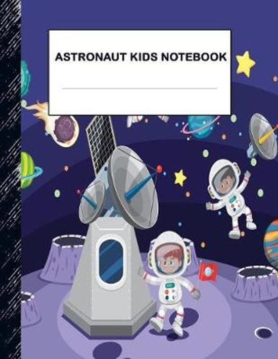 Astronaut Kids Notebook: Boys' and Girls Fun Lined Notebook for Grades K-2-3-4