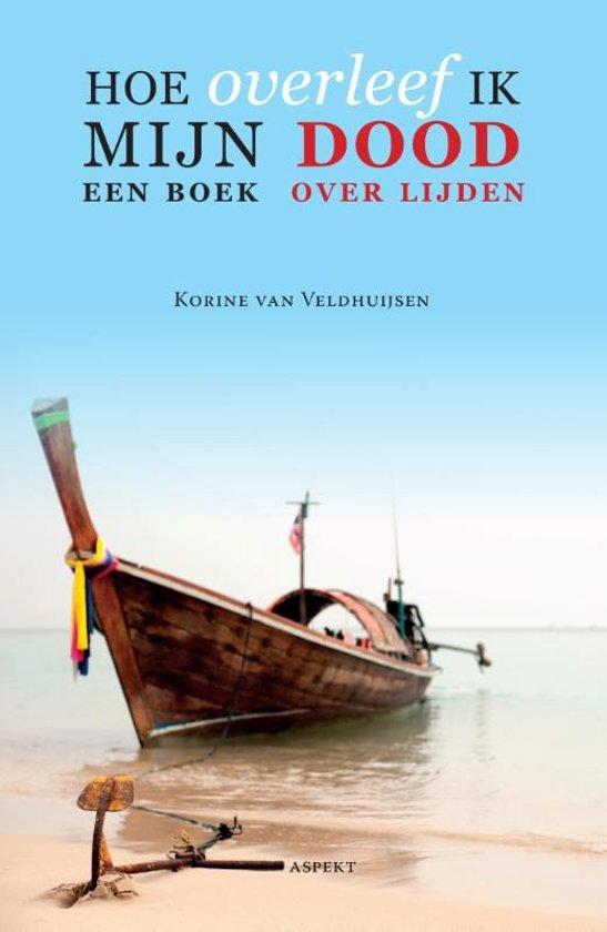 Afbeeldingsresultaat voor Korine van Veldhuijsen - Hoe overleef ik mijn dood