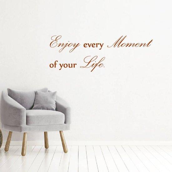 Muursticker Enjoy Every Moment Of Your Life -  Bruin -  80 x 28 cm  - Muursticker4Sale