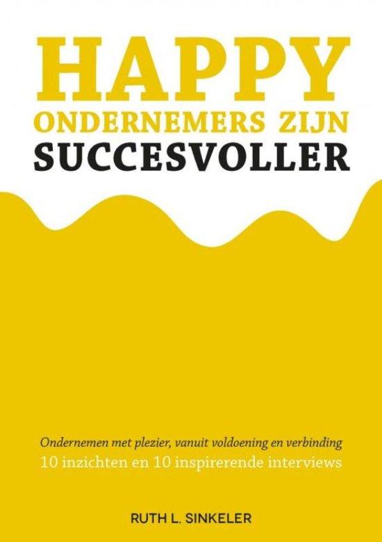 Happy ondernemers zijn succesvoller - Ruth L. Sinkeler pdf epub