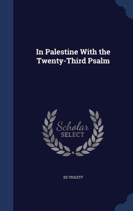 In Palestine with the Twenty-Third Psalm